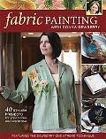 Fabric Painting with Donna Dewberry: 40 Stylish Projects for Your Home and Wardrobe