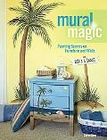 Mural Magic: Painting Scenes on Furniture and Walls