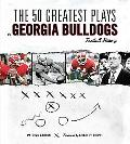 The 50 Greatest Plays in Georgia Bulldog Football History