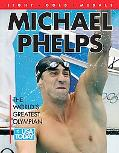 Michael Phelps: The World's Greatest Olympian