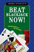 Beat Blackjack Now! : The Easiest Way to Get the Edge!