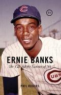 Ernie Banks : Mr. Cub and the Summer Of '69
