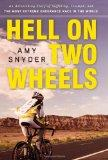 Hell on Two Wheels: An Astonishing Story of Suffering, Triumph, and the Most Extreme Enduran...