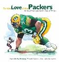 For the Love of the Packers : An A-to-Z Primer for Packers Fans of All Ages