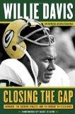 Closing the Gap : Lombardi, the Packers Dynasty, and the Pursuit of Excellence