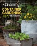Tips for Container Gardening: 300 Great Ideas for Growing Flowers, Vegetables, and Herbs (Fi...