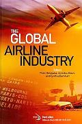 The Global Airline Industry (Library of Flight Series)