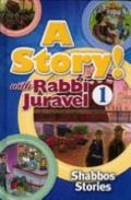 Story! with Rabbi Juravel : Shabbos