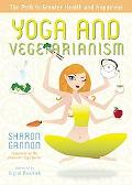 Yoga and Vegetarianism: The Path to Greater Health and Happiness