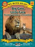 We Both Read Bilingual Edition Big Cats, Little Cats/Felinos Grandes y Pequenos