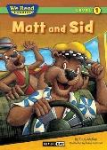 We Read Phonics-Matt and Sid