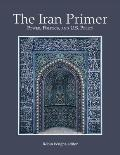 Iran Primer : Power, Politics, and U. S. Policy