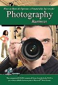 How to Start a Financially Successful Photography Business: With Companion CD-ROM