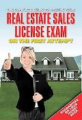 The Complete Guide to Passing Your Real Estate Sales License Exam on the First Attempt: Ever...