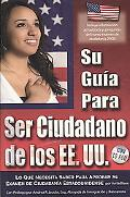 Your U. S. Citizenship Guide: What You Need to Know to Pass Your U. S. Citizenship Test (SPA...