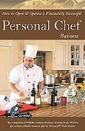 How to Open and Operate a Financially Successful Personal Chef Business: With Companion CD-ROM