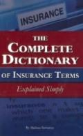 Complete Dictionary of Insurance Terms Explained Simply