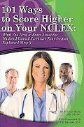 101 Ways to Score Higher on your NCLEX: What You Need to Know About the National Council Lic...