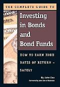The Complete Guide to Investing in Bonds and Bond Funds: How to Earn High Rates of Returns -...