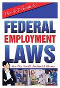A-Z Guide to Federal Employment Laws for the Small Business Owner