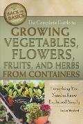 Complete Guide to Growing Vegetables, Flowers, Fruits, and Herbs from Containers : Everythin...
