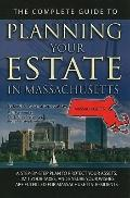 Complete Guide to Planning Your Estate in Massachusetts : A Step-by-Step Plan to Protect You...