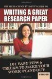 The High School Student's Guide to Writing a Great Research Paper: 101 Easy Tips & Tricks to...