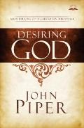 Desiring God, Revised Edition: Meditations of a Christian Hedonist