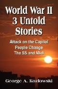 World War II Three Untold Stories