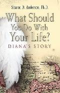 What Should You Do With Your Life? Diana's Story
