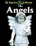 Angels: Part of the Mysterious and Unknown