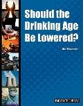 Should the Drinking Age Be Lowered?