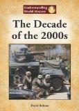 The Decade of the 2000s (Understanding World History)
