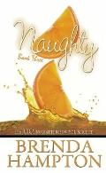 Naughty 3 : Its Juicy No Matter How You Slice It