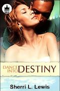 Dance Into Destiny