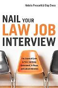 Nail Your Law Job interview: The Essential Guide to Firm, Clerkship, Government, In-House, a...