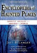 Encyclopedia of Haunted Places: Ghostly Locales from Around the World