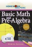 Homework Helpers: Basic Math and Pre-Algebra