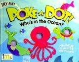 Poke-A-Dot!: Who's in the Ocean? (30 Poke-able Poppin' Dots)