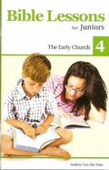 Bible Lessons for Juniors, Book 4 : The Early Church