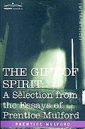 The Gift of Spirit: A Selection from the Essays of Prentice Mulford
