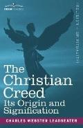Christian Creed: Its Origin and Signification