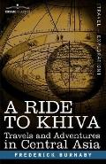 Ride to Khiva: Travels and Adventures in Central Asia
