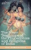 Inner Teachings of the Philosophies and Religions of India