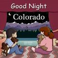 Good Night Colorado (Good Night Our World series)