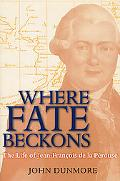 Where Fate Beckons The Life of Jean-francois De La Perouse