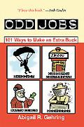 Odd Jobs 101 Ways to Make an Extra Buck