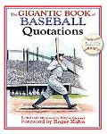 Gigantic Book of Baseball Quotations