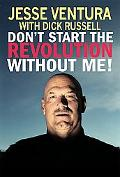 Don't Start the Revolution Without Me!