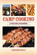 Camp Cooking: A Practical Handbook